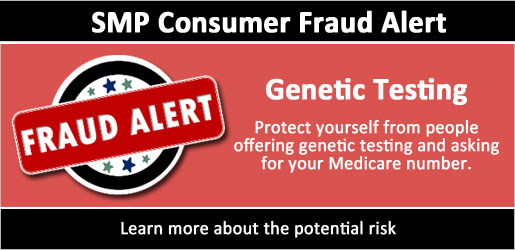 SMP Consumer Fraud Alert: Genetic Testing